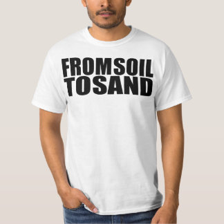 FROM SOIL TO SAND- SO GDP T-Shirt
