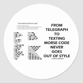 From Telegraph To Texting Morse Code Never Style Classic Round Sticker
