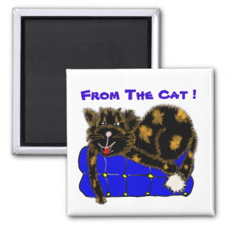 , From The Cat ! Square Magnet