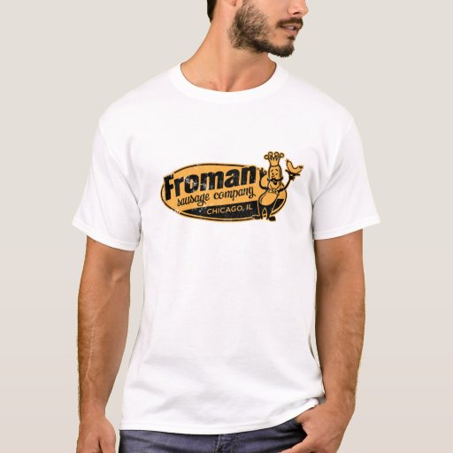 Froman Sausage co chicago illinois T-Shirt