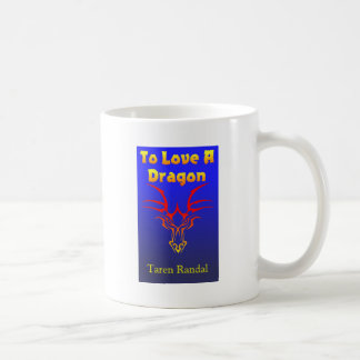 """Front Cover of """"To Love a Dragon."""" Coffee Mug"""