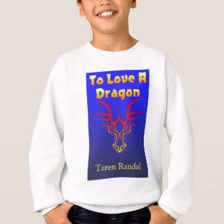 "Front Cover of ""To Love a Dragon."" Sweatshirt"