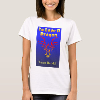 "Front Cover of ""To Love a Dragon."" T-Shirt"