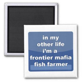 Frontier Mafia Fish Farmer Square Magnet
