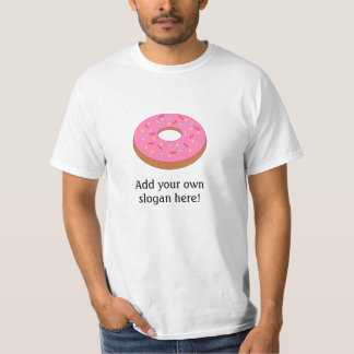 Frosted Donut: Customizable Slogan T-Shirt