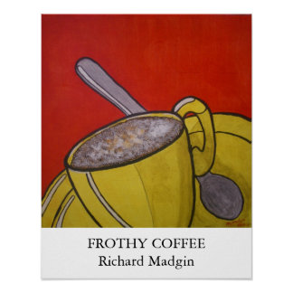Frothy Coffee Poster