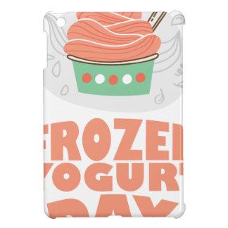 Frozen Yogurt Day - Appreciation Day iPad Mini Covers