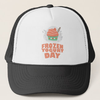 Frozen Yogurt Day - Appreciation Day Trucker Hat