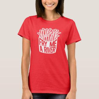 Fry Me A River T-Shirt