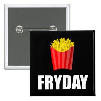 Fryday Friday Fries 2 Inch Square Button