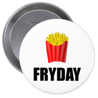 Fryday Friday Fries 4 Inch Round Button