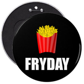 Fryday Friday Fries 6 Inch Round Button