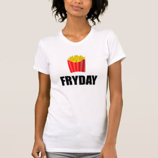 Fryday Friday Fries T-Shirt