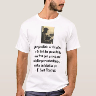 fsfitz2, Either you think, or else others have ... T-Shirt