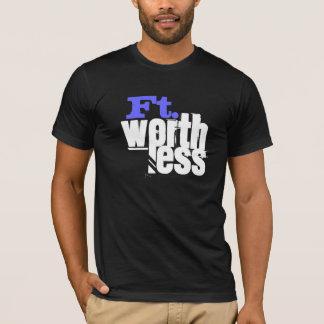Ft. Worthless Tshirt