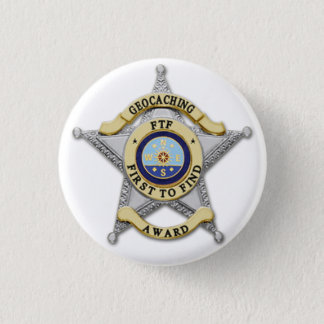 """FTF - """"First to Find"""" Award Badge 1 Inch Round Button"""