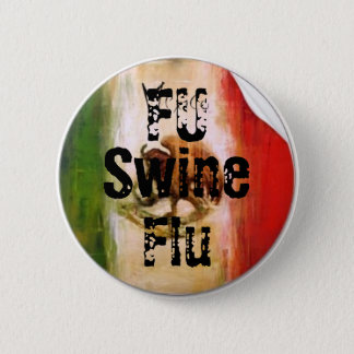 FU Swine Flu 2 Inch Round Button