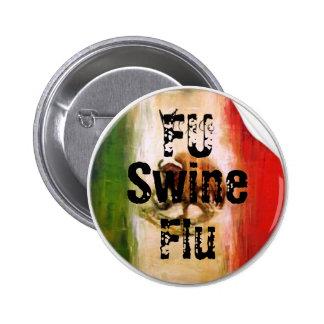 FU Swine Flu 2 Inch Round Button