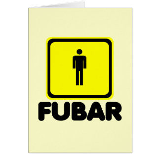 FUBAR GREETING CARD