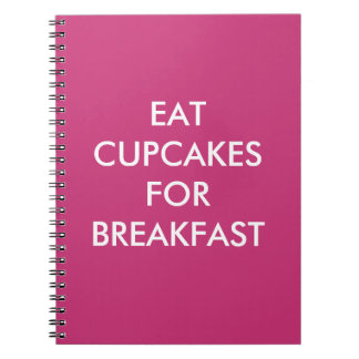 Fuchsia EAT CUPCAKES FOR BREAKFAST Notebook