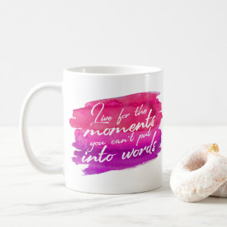 Fuchsia Pink Watercolor Quote Live For The Moments Coffee Mug