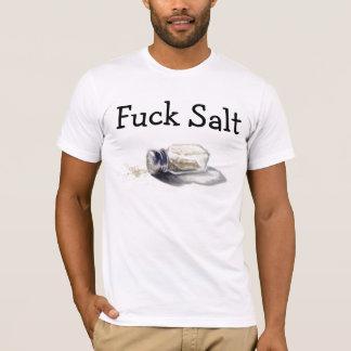 Fuck Salt T-Shirt