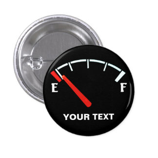 Fuel Gauge Gas Tank Full/Empty (personalized) 1 Inch Round Button