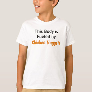 Fueled by Chicken Nuggets T-Shirt