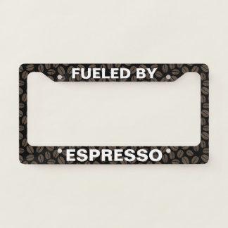 Fueled by Espresso - Custom License Plate Frame