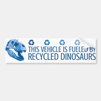 Fueled by Recycled Dinosaurs - Blue Bumper Sticker