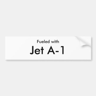 Fueled with, Jet A-1 Bumper Sticker