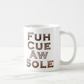 Fuh Cue Aw Sole Coffee Mug