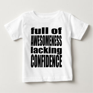 full awesomeness lacking confidence black motivati baby T-Shirt