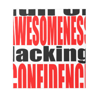 full awesomeness lacking confidence red motivation notepad