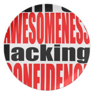 full awesomeness lacking confidence red motivation plate