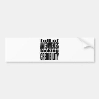 full awesomeness lacking credibility black motivat bumper sticker