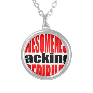 full awesomeness lacking credibility red motivatio silver plated necklace