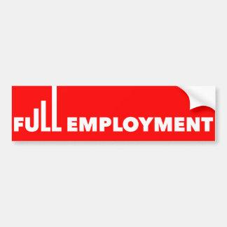 Full Employment Bumper Sticker