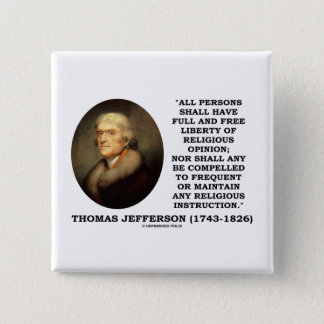 Full Free Liberty Of Relgious Opinion T. Jefferson 2 Inch Square Button