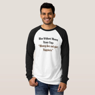 Full handed Tshirt with Life Philosophy Quote