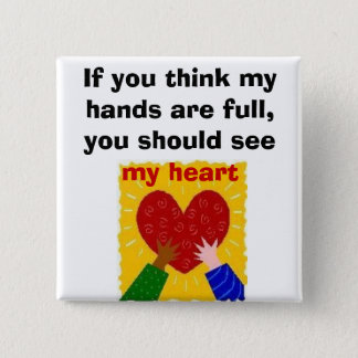 Full Hands, Full Heart 2 Inch Square Button