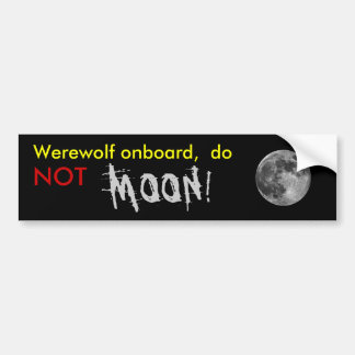 full_moon_02_2000, Werewolf onboard,  do , MOON... Bumper Sticker