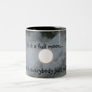 Full Moon Is Everyone Nuts Funny Mug