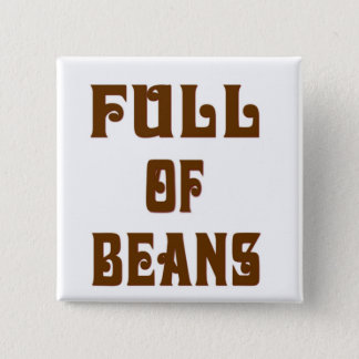 Full Of Beans 2 Inch Square Button