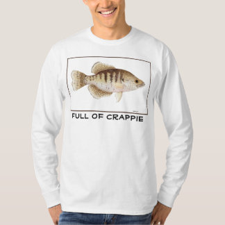 Full of Crappie. T-Shirt