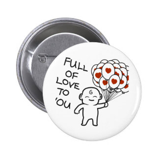 Full Of Love To You 2 Inch Round Button