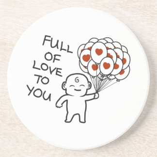 Full Of Love To  You  Sandstone Drink Coaster