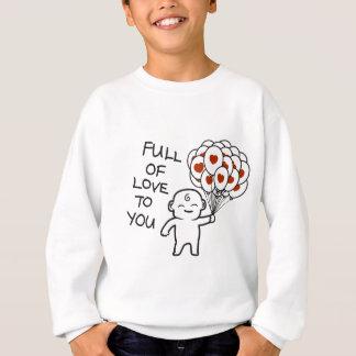 Full Of Love To You Sweatshirt