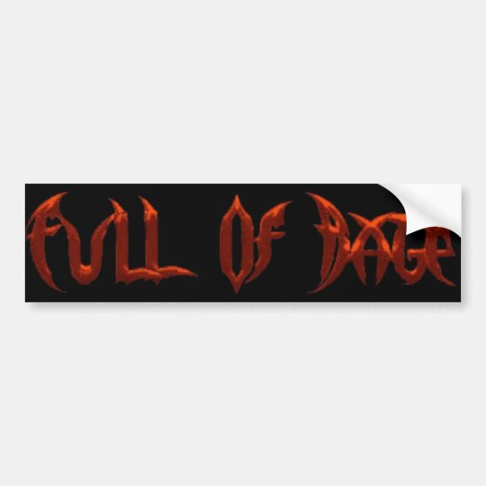 FULL OF RAGE Bumper Stickers
