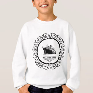 full steam ahead sweatshirt
